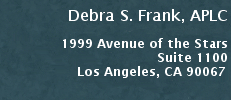 Debra S. Frank, APLC | 1999 Avenue of the Stars, Suite 1100 | Los Angeles, California 90067